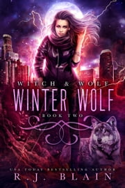 Winter Wolf - Witch & Wolf, #2 ebook by RJ Blain