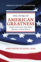 AMERICAN GREATNESS ebook by John Peter Dunnell, Ed.D.
