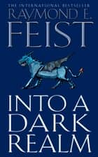 Into a Dark Realm (Darkwar, Book 2) ebook by Raymond E. Feist