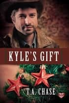 Kyle's Gift ebook by T.A. Chase