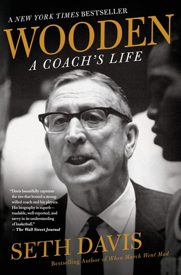 Wooden: A Coach's Life ebook by Seth Davis