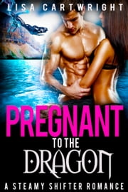 Pregnant to the Dragon ebook by Lisa Cartwright