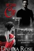 One Tough Cop - SWAT Chronicles ebook by Dahlia Rose
