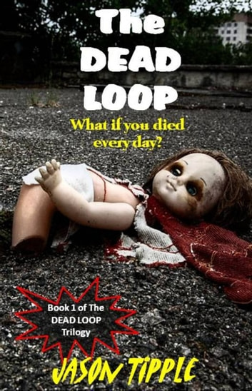 The Dead Loop 1 ebook by Jason Tipple