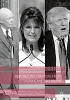 Republican Orators from Eisenhower to Trump ebook by Andrew S. Crines, Sophia Hatzisavvidou