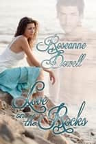 Love on the Rocks ebook by Roseanne Dowell