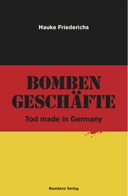 Bombengeschäfte - Tod made in Germany ebook by Hauke Friederichs