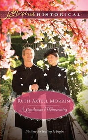 A Gentleman's Homecoming ebook by Ruth Axtell Morren
