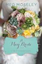 A May Bride 電子書籍 by Meg Moseley