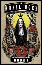 Nunslinger 1 ebook by Stark Holborn