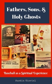 Fathers, Sons, & Holy Ghosts: Baseball as a Spiritual Experience ebook by Kobo.Web.Store.Products.Fields.ContributorFieldViewModel