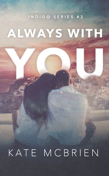 Always With You (Indigo Series #3) ebook by Kate McBrien
