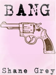 Bang ebook by Shane Grey