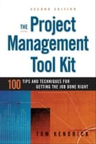 The Project Management Tool Kit ebook by Tom KENDRICK