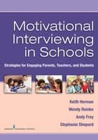 Motivational Interviewing in Schools ebook by Keith C. Herman, PhD,Wendy M. Reinke, PhD,Andy J. Frey, PhD,Stephanie A. Shepard, PhD