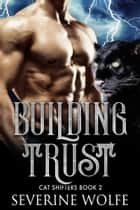 Building Trust ebook by Severine Wolfe