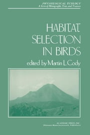 Habitat Selection in Birds ebook by Cody, Martin L.