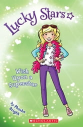 Lucky Stars #5: Wish Upon a Superstar ebook by Phoebe Bright