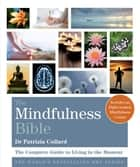 The Mindfulness Bible - The Complete Guide to Living in the Moment ebook by Dr. Patrizia Collard