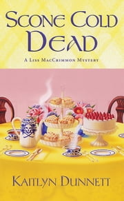 Scone Cold Dead ebook by Kaitlyn Dunnett