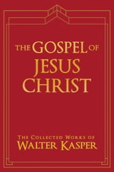 The Gospel of Jesus Christ ebook by Walter Kasper