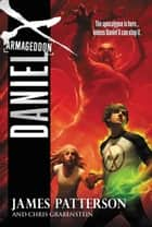 Daniel X: Armageddon ebook by James Patterson, Chris Grabenstein