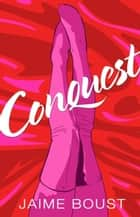 Conquest ebook by Jaime Boust