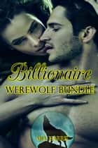 Billionaire Werewolf Bundle (6 BBW Paranormal Erotic Romances) ebook by Mia Harris