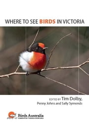 Where to See Birds in Victoria ebook by Tim Dolby,Penny Johns and Sally Symonds