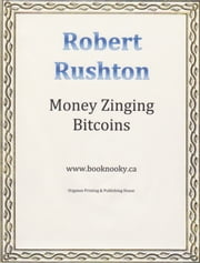 Money Zinging Bitcoins ebook by Robert Rushton