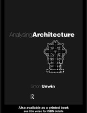 Analysing Architecture ebook by Unwin, Simon