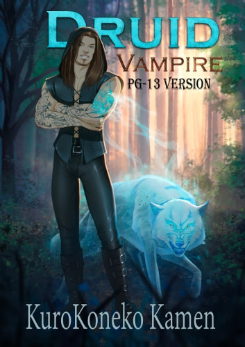 Druid Vampire PG-13 Version ebook by KuroKoneko Kamen