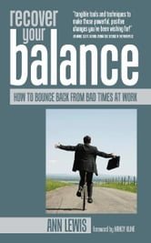 Recover Your Balance: How To Bounce Back From Bad Times at Work ebook by Ann Lewis