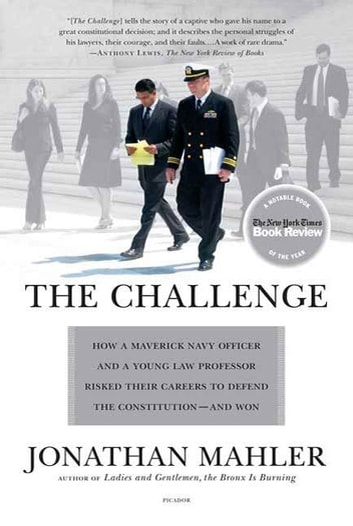 The Challenge - Hamdan v. Rumsfeld and the Fight over Presidential Power ebook by Jonathan Mahler