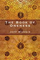 The Book of Oneness ebook by Jeff Munnis