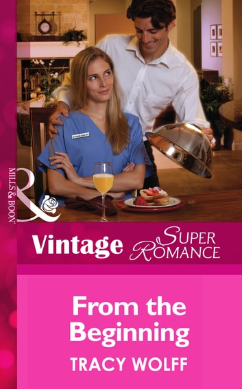 From the Beginning (Mills & Boon Vintage Superromance) ebook by Tracy Wolff