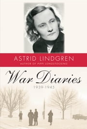 War Diaries, 19391945 ebook by Astrid Lindgren, Sarah Death