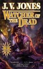 Watcher of the Dead - Book Four of Sword of Shadows ebook by J. V. Jones