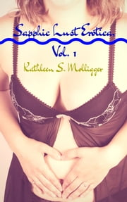 Sapphic Lust Erotica ebook by Kathleen S. Molligger