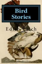 Bird Stories ebook by Edith Patch