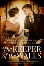 The Keeper of the Walls ebook by Monique Raphel High