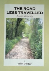 The Road Less Travelled ebook by John Porter