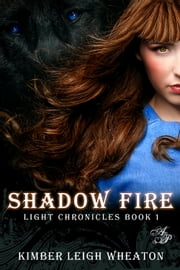 Shadow Fire ebook by Kimber Leigh Wheaton