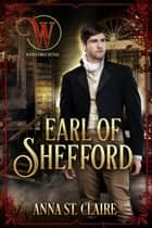 Earl of Shefford - Noble Heart Series Book Three ebook by Anna St. Claire