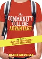 Community College Advantage ebook by Diane Melville