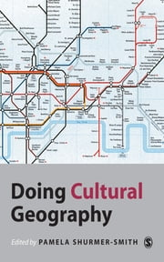 Doing Cultural Geography ebook by Dr Pamela Shurmer-Smith