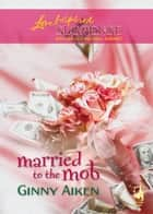 Married To The Mob ebook by Ginny Aiken