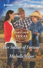 Her Soldier of Fortune ebook by Michelle Major