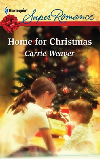 Home For Christmas (Mills & Boon M&B) (Suddenly a Parent, Book 4) ebook by Carrie Weaver