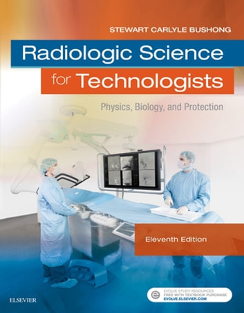Radiologic Science for Technologists - E-Book